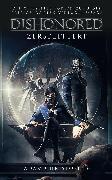 Cover-Bild zu Dishonored: Zersplittert (eBook) von Christopher, Adam
