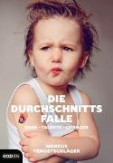 Cover-Bild zu Die Durchschnittsfalle von Hengstschläger, Markus