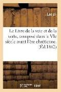 Cover-Bild zu Lao Zi: Le Livre de la voie et de la vertu, composé dans le VIe siècle avant l'ère chrétienne. (Éd.1842)
