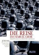 Cover-Bild zu Collin, Philippe: Die Reise des Marcel Grob
