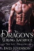 Cover-Bild zu The Dragon's Willing Sacrifice (The Last Dragons, #3) (eBook) von Johnson, Ines