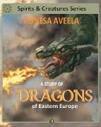 Cover-Bild zu A Study of Dragons of Eastern Europe (Spirits & Creatures Series, #3) (eBook) von Aveela, Ronesa