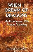 Cover-Bild zu When I Dream of Dragons (eBook) von Croft, Ronald