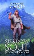 Cover-Bild zu Shadow Soul (Blood of Dragons, #2) (eBook) von Card, R. Michael