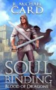 Cover-Bild zu Soul Binding (Blood of Dragons, #3) (eBook) von Card, R. Michael