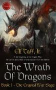 Cover-Bild zu The Wrath of Dragons (The Crystal War Saga, #1) (eBook) von Taff, Eli