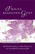Cover-Bild zu Frauen begegnen Gott - Altes Testament von Mittelstädt, Elisabeth (Hrsg.)