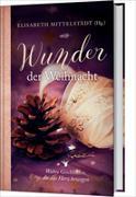 Cover-Bild zu Wunder der Weihnacht von Mittelstädt, Elisabeth (Hrsg.)