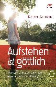 Cover-Bild zu Aufstehen ist göttlich (eBook) von Schmid, Karin
