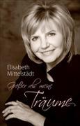 Cover-Bild zu Größer als meine Träume von Mittelstädt, Elisabeth