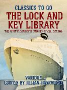 Cover-Bild zu The Lock and Key Library: The Most Interesting Stories of All Nations (eBook) von Various