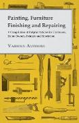 Cover-Bild zu Painting, Furniture Finishing and Repairing - A Compilation of Helpful Articles for Craftsmen, Home Owners, Painters and Handymen (eBook) von Various