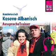 Cover-Bild zu Reise Know-How Kauderwelsch AusspracheTrainer Kosovo-Albanisch (Audio Download) von Koeth, Wolfgang