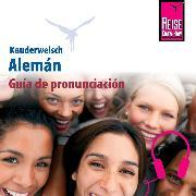 Cover-Bild zu Kauderwelsch Guía de pronunciación Alemán - palabra por palabra (Audio Download) von Raisin, Catherine