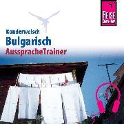 Cover-Bild zu Reise Know-How Kauderwelsch AusspracheTrainer Bulgarisch (Audio Download) von Engelbrecht, Elena