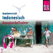Cover-Bild zu Reise Know-How Kauderwelsch AusspracheTrainer Indonesisch (Audio Download) von Urban, Gunda