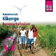 Cover-Bild zu Reise Know-How Kauderwelsch AusspracheTrainer Kikongo (Audio Download) von Nassenstein, Nico