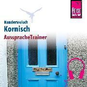 Cover-Bild zu Reise Know-How Kauderwelsch AusspracheTrainer Kornisch (Audio Download) von Prohaska, Daniel