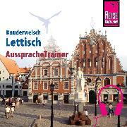 Cover-Bild zu Reise Know-How Kauderwelsch AusspracheTrainer Lettisch (Audio Download) von Christophe, Bernard