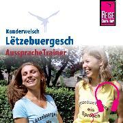 Cover-Bild zu Reise Know-How Kauderwelsch AusspracheTrainer Lëtzebuergesch (Audio Download) von Remus, Joscha
