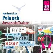 Cover-Bild zu Reise Know-How Kauderwelsch AusspracheTrainer Polnisch (Audio Download) von Ordish, Bob
