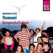 Cover-Bild zu Reise Know-How Kauderwelsch AusspracheTrainer Romani (Audio Download) von Heinschink, Mozes