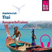 Cover-Bild zu Reise Know-How Kauderwelsch AusspracheTrainer Thai (Audio Download) von Lutterjohann, Martin