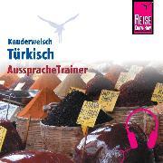 Cover-Bild zu Reise Know-How Kauderwelsch AusspracheTrainer Türkisch (Audio Download) von Stein, Marcus