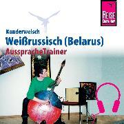 Cover-Bild zu Reise Know-How Kauderwelsch AusspracheTrainer Weissrussisch (Belarus) (Audio Download) von Knauf, Holger