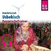 Cover-Bild zu Reise Know-How Kauderwelsch AusspracheTrainer Usbekisch (Audio Download) von Korotkow, Michael