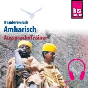 Cover-Bild zu Reise Know-How Kauderwelsch AusspracheTrainer Amharisch (Audio Download) von Wedekind, Micha