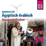 Cover-Bild zu Reise Know-How Kauderwelsch AusspracheTrainer Ägyptisch-Arabisch (Audio Download) von Semsek, Hans-Günter