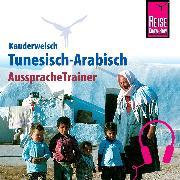 Cover-Bild zu Reise Know-How Kauderwelsch AusspracheTrainer Tunesisch-Arabisch (Audio Download) von Alaya, Wahid Ben