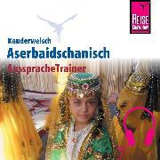 Cover-Bild zu Reise Know-How Kauderwelsch AusspracheTrainer Aserbaidschanisch (Audio Download) von Mammadova, Raena