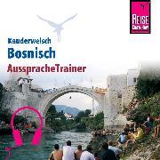 Cover-Bild zu Reise Know-How Kauderwelsch AusspracheTrainer Bosnisch (Audio Download) von Mruwat, Amal