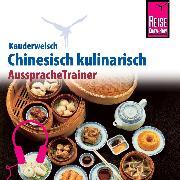 Cover-Bild zu Reise Know-How Kauderwelsch AusspracheTrainer Chinesisch kulinarisch (Audio Download) von Hauser, Francoise