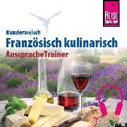 Cover-Bild zu Reise Know-How Kauderwelsch AusspracheTrainer Französisch kulinarisch (Audio Download) von Kalmbach, Gabriele