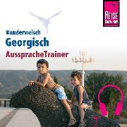 Cover-Bild zu Reise Know-How Kauderwelsch AusspracheTrainer Georgisch (Audio Download) von Bakradse, Lascha