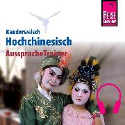 Cover-Bild zu Reise Know-How Kauderwelsch AusspracheTrainer Hochchinesisch (Audio Download) von Latsch, Marie L.