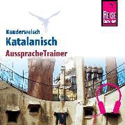 Cover-Bild zu Reise Know-How Kauderwelsch AusspracheTrainer Katalanisch (Audio Download) von Radatz, Hans-Ingo