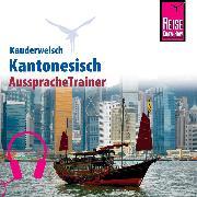 Cover-Bild zu Reise Know-How Kauderwelsch AusspracheTrainer Kantonesisch (Audio Download) von Sharon, Yan H.