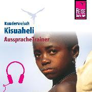 Cover-Bild zu Reise Know-How Kauderwelsch AusspracheTrainer Kisuaheli (Audio Download) von Friedrich, Christoph