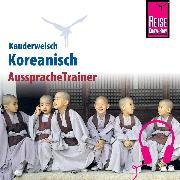 Cover-Bild zu Reise Know-How Kauderwelsch AusspracheTrainer Koreanisch (Audio Download) von Haubold, Dietrich