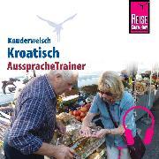 Cover-Bild zu Reise Know-How Kauderwelsch AusspracheTrainer Kroatisch (Audio Download) von Jovanovic, Dragoslav