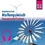 Cover-Bild zu Reise Know-How Kauderwelsch AusspracheTrainer Mallorquinisch (Audio Download) von Radatz, Hans-Ingo