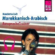 Cover-Bild zu Reise Know-How Kauderwelsch AusspracheTrainer Marokkanisch-Arabisch (Audio Download) von Alaya, Wahid Ben