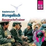 Cover-Bild zu Reise Know-How Kauderwelsch AusspracheTrainer Mongolisch (Audio Download) von Günther, Arno