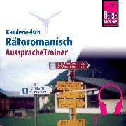 Cover-Bild zu Reise Know-How Kauderwelsch AusspracheTrainer Rätoromanisch (Audio Download) von Janzing, Gereon