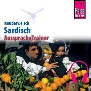 Cover-Bild zu Reise Know-How Kauderwelsch AusspracheTrainer Sardisch (Audio Download) von Masala, Giuanne