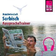 Cover-Bild zu Reise Know-How Kauderwelsch AusspracheTrainer Sorbisch (Audio Download) von Geis, Tobias